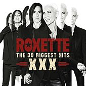The 30 Biggest Hits XXX von Roxette