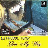E3 Productions: Goin' my Way von Various Artists