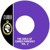 The Girls Of Cameo Parkway Vol. 2 by Various Artists