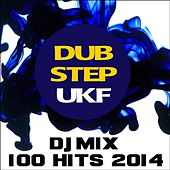 Dubstep Ukf DJ Mix 100 Hits 2014 by Various Artists
