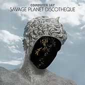 Savage Planet Discotheque Vol. 1 by Computer Jay