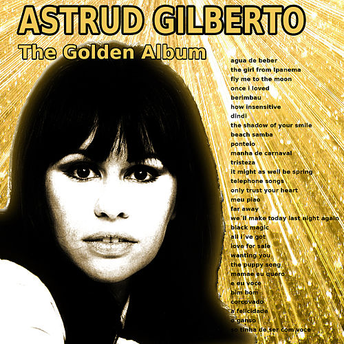 The golden album by Astrud Gilberto