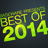 Baseware Presents Best Of 2014 by Various Artists