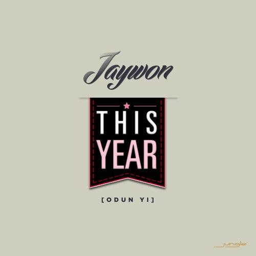This Year (Odun Yi 2015) by Jaywon