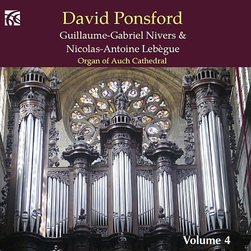 Guillaume-Gabriel Nivers & Nicolas-Antoine Lebègue Vol. 4 by David Ponsford