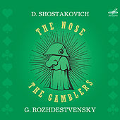 Shostakovich: The Gamblers, Op. 63  & The Nose, Op. 15 by Various Artists