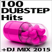 100 Dubstep Hits + DJ Mix 2015 by Various Artists