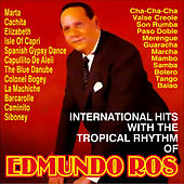International Hits With The Tropical Rhythm Of by Edmundo Ros
