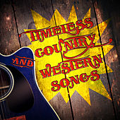 Timeless Country and Western Songs von Various Artists