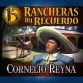 15 Rancheras del Recuerdo by Cornelio Reyna