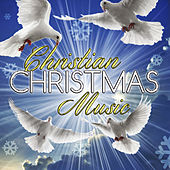 Christian Christmas Music by Various Artists