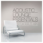 Acoustic Lounge Essentials, Vol.2 by Various Artists