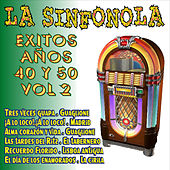 La Sinfonola, Exitos Años 40 y 50 Vol.2 by Various Artists