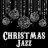 Christmas Jazz: Winter Wonderland, Let It Snow, Jingle Bells, Christmas Swing & More Essential Holiday Classics! by Various Artists