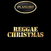 Reggae Christmas Playlist by Various Artists