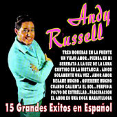 Andy Russell 15 Grandes Exitos en Español by Andy Russell