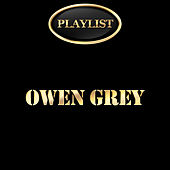 Owen Grey Playlist by Various Artists