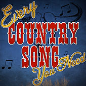 Every Country Song You Need von Various Artists