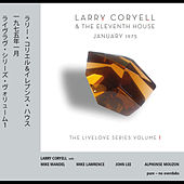January 1975 - Livelove Series, Vol. 1 by Larry Coryell