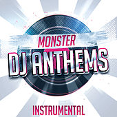 Monster Instrumental DJ Anthems von Various Artists