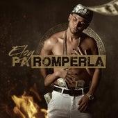 Pa Romperla by Eloy