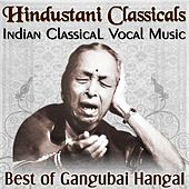 Hindustani Classicals Indian Classical Vocal Music Best of Dr Gangubai Hangal by Gangubai Hangal