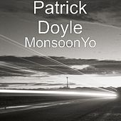 MonsoonYo by Patrick Doyle