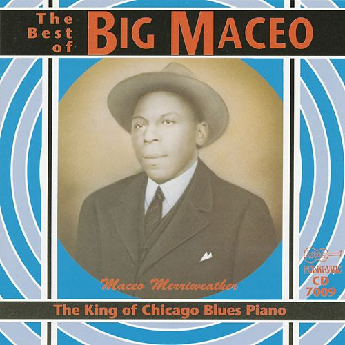 The King Of Chicago Blues Piano by Big Maceo