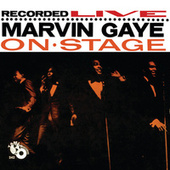 Recorded Live: Marvin Gaye On Stage by Marvin Gaye