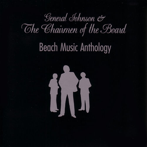 Beach Music Anthology by General Johnson & Chairmen Of The Board