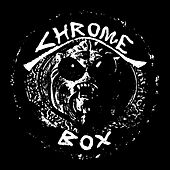 Chrome Box (Collector's Edition) [Bonus Track Version] by Chrome