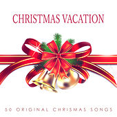 Christmas Vacation - 50 Original Chrismas Songs von Various Artists
