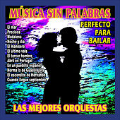 Música Sin Palabras, Perfecta para Bailar by Various Artists