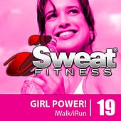 iSweat Fitness Music Vol.19: Girl Power! (128 BPM for Running, Walking, Elliptical, Treadmill, Aerobics, Fitness) by Various Artists