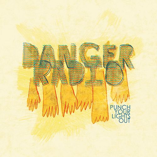 Punch Your Lights Out by Danger Radio