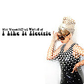 The Wonderful World of I Like It Electric by I Like It Electric