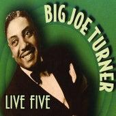 Live Five by Big Joe Turner