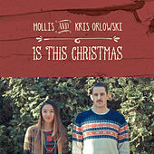 Is This Christmas by Kris Orlowski