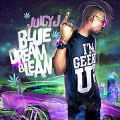 Blue Dream Lean by Juicy J