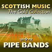 Scottish Music: The Gold Collection, Pipe Bands by Various Artists