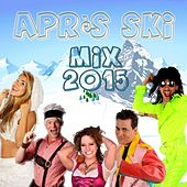 Après Ski - Mix 2015 by Various Artists