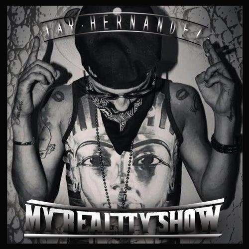 My Reality Show by Jay Hernandez