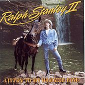 Listen To My Hammer Ring by Ralph Stanley II
