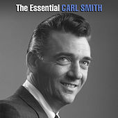 The Essential Carl Smith by Various Artists