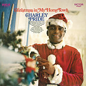 Christmas in My Hometown (Bonus Track Version) by Charley Pride