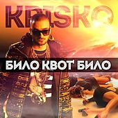 Bilo Kvot Bilo - Single by Krisko