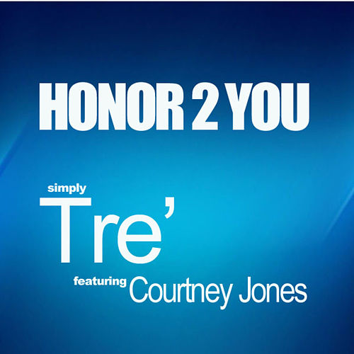 Honor2You (feat. Courtney Jones) - Single by Tr3