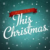 This Christmas by Puchi Colon