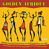 Golden Afrique, Vol. 1: Highlights of African Pop Music 1971-1983 by Various Artists