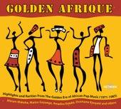 Golden Afrique, Vol. 1: Highlights of African Pop Music 1971-1983 by Various Artists